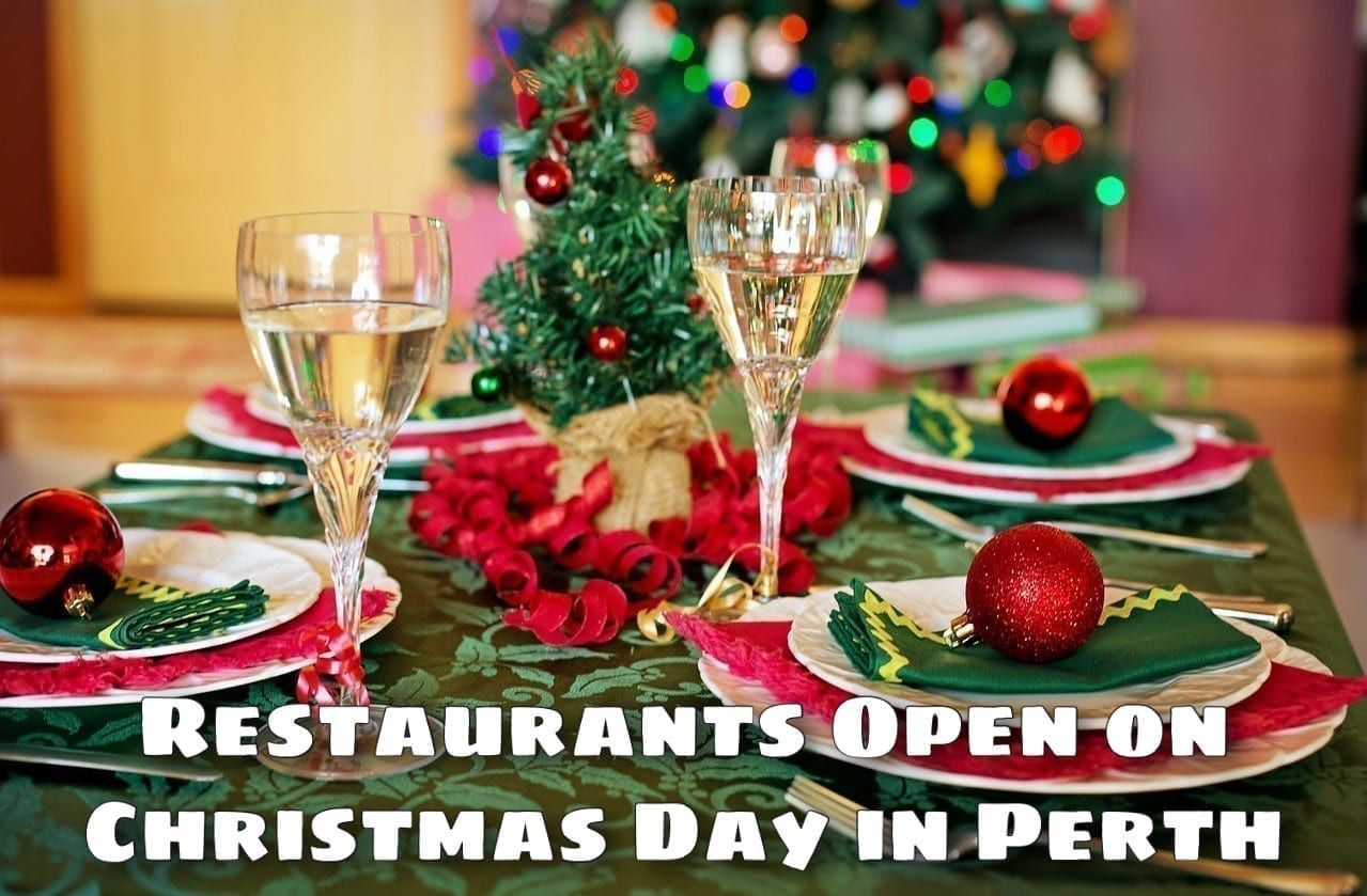 Restaurants Open On Christmas Day In Perth Buggybuddys Guide To Perth